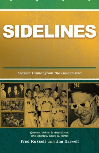 Sidelines: Quotes, Jokes & Anecdotes from the Golden Era