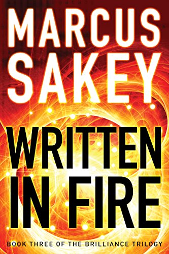 Amazon written in fire the brilliance trilogy book 3 ebook written in fire the brilliance trilogy book 3 by sakey marcus fandeluxe Choice Image