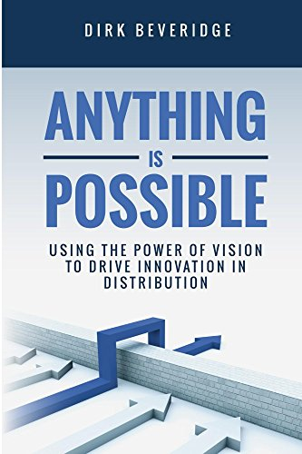 Amazoncom Anything Is Possible Using The Power Of Vision To Drive  Anything Is Possible Using The Power Of Vision To Drive Innovation In  Distribution The