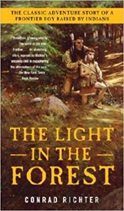 Conrad Richter: The Light in the Forest (Paperback); 2004 Edition ...