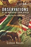 Observations of an Immigrant from Africa, Gideon Naudé, 1479393398