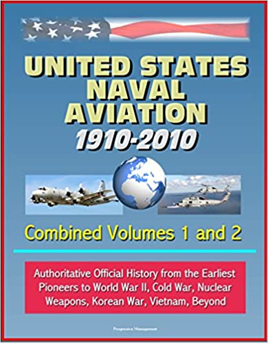 Pdb-ebook-lataukset United States Naval Aviation - 1910-2010 - Combined Volumes 1 and 2: Authoritative Official History from the Earliest Pioneers to World War II, Cold War, Nuclear Weapons, Korean War, Vietnam, Beyond RTF