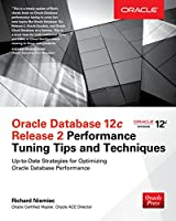 Oracle Database 12c Release 2 Performance Tuning Tips & Techniques Front Cover