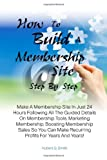 How to Build a Membership Site Step by Step, Hubert Smith, 1463760582