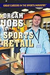 Dream Jobs in Sports Retail (Great Careers in the Sports Industry) Library Binding