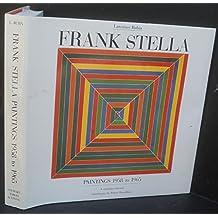 Frank Stella: Paintings, 1958 to 1965 : A Catalogue Raisonne