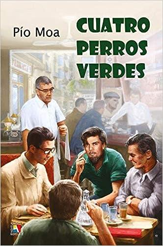 Cuatro perros verdes: Amazon.es: Pio Moa, Pio Moa: Libros