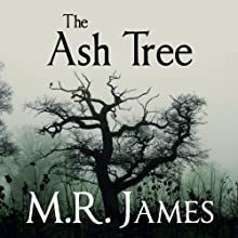 The Ash Tree Audiobook by M. R. James Narrated by David Suchet