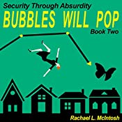 Bubbles Will Pop: Security Through Absurdity, Volume 2 | Rachael L. McIntosh