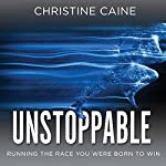 Unstoppable: Running the Race You Were Born to Win | Christine Caine