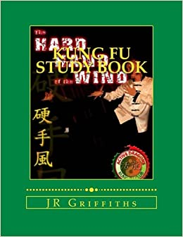 Kung Fu Study Book: Hard Hand of the Wind: Volume 1