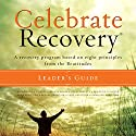 Celebrate Recovery: A Recovery Program Based on Eight Principles from the Beatitudes Audiobook by John Baker Narrated by Rick Warren