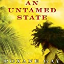 An Untamed State Audiobook by Roxane Gay Narrated by Robin Miles