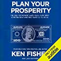 Plan Your Prosperity: The Only Retirement Guide You'll Ever Need, Starting Now - Whether You're 22, 52, or 82 Hörbuch von Lara Hoffmans, Ken Fisher Gesprochen von: Paul Getzels