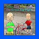 Mike, the Bike, and the Great Big Fight | Richard J. Bennett