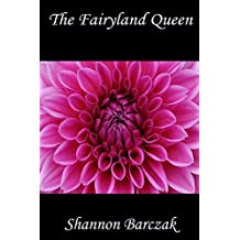 The Fairyland Queen: The Hidden Realm Series Book Two