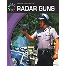 Radar Guns (21st Century Skills Library: Global Products)