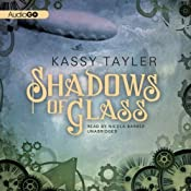 Shadows of Glass: The Ashes Trilogy, Book 2 | Kassy Tayler