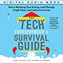 The Tech Entrepreneur's Survival Guide: How to Bootstrap Your Startup, Lead Through Tough Times, and Cash in for Success Audiobook by Bernd Schoner Narrated by Steven Roy Grimsley