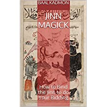 Jinn Magick: How to Bind the Jinn to do Your Bidding