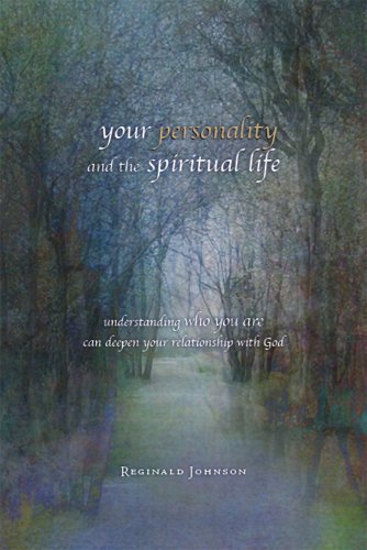 Your Temperament and the Spiritual Life: Understanding Who You Are Can Deepen Your Relationship With God