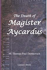 The Death of Magister Aycardus Kindle Edition
