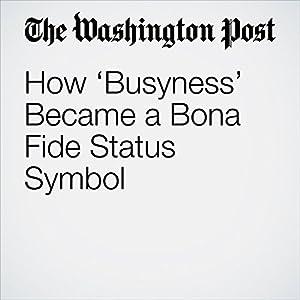 How 'Busyness' Became a Bona Fide Status Symbol