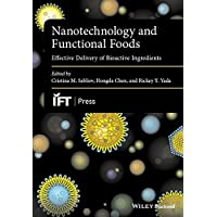 Nanotechnology and Functional Foods: Effective Delivery of Bioactive Ingredients...