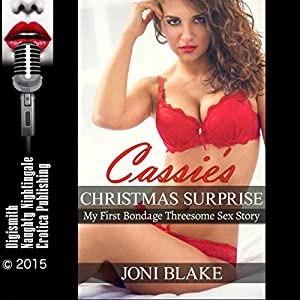 Cassie's Christmas Surprise: My First Bondage Threesome Sex Story Audiobook