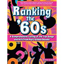 Ranking the '60s: A Comprehensive Listing of the Top Songs and Acts from Pop's Golden Decade