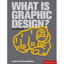 What is Graphic Design? (Essential Design Handbooks) by Quentin Newark (2007-11-15)