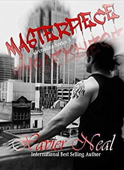 Masterpiece (Adrenaline Series Book 3) by [Neal, Xavier]