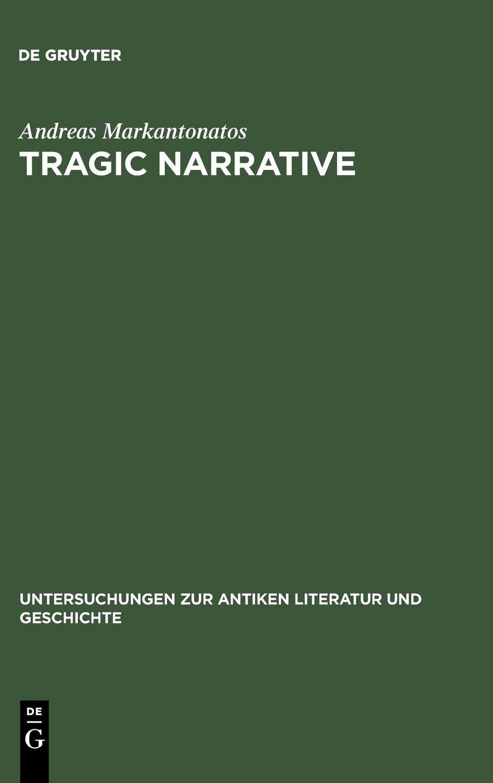 Download Tragic Narrative: A Narratological Study of Sophocles' Oedipus at Colonus (Untersuchungen Zur Antiken Literatur Und Geschichte, Bd. 63) pdf epub