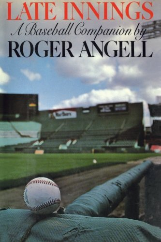 Late Innings by Roger Angell
