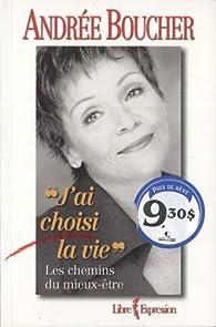 J'ai choisi la vie  par Andrée Boucher