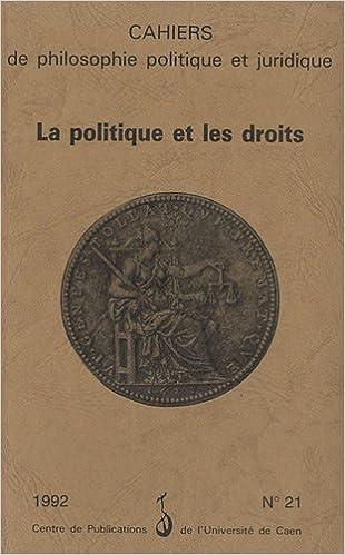 Lire un La Politique et les Droits. Cahiers de philosophie politique et juridique pdf