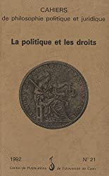 La Politique et les Droits. Cahiers de philosophie politique et juridique