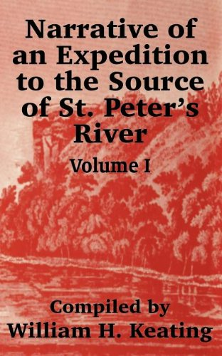 Download Narrative of an Expedition to the Source of St. Peter's River (Volume One) PDF