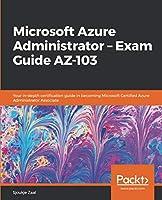 Microsoft Azure Administrator – Exam Guide AZ-103 Front Cover