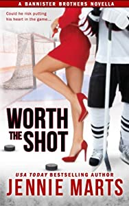 Worth the Shot: A Bannister Brothers Novella (A Bannister Brothers Book) (Volume 2)
