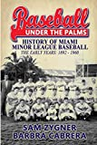 Baseball Under the Palms: The History of Miami