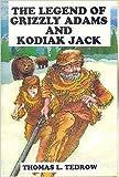 Legend of Grizzly Adams and Kodiak Jack (Grizzly Adams and Kodiak Jack Series/Book One)