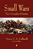 img - for Small Wars: Their Principles and Practice book / textbook / text book