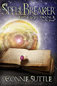 SpellBreaker: First Ordinance, Book 4 by [Suttle, Connie]