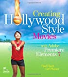 Creating Hollywood-Style Movies with Adobe Premiere Elements 7, Carl Plumer and Paul Ekert, 0321606213
