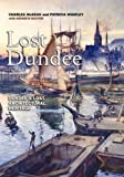 Lost Dundee: Dundee s Lost Architectural Heritage