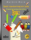 Basic Handwriting for Kids - Practicing Handwritten Skills Book 2, Marilyn More, 1492865885