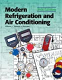 Modern Refrigeration and Air Conditioning (Modern Refridgeration and Air Conditioning), Andrew D. Althouse, Carl H. Turnquist, Alfred F. Bracciano, 1590702808