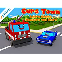 Cars Town - Learn Colors, Numbers and More