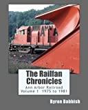 The Railfan Chronicles, Ann Arbor Railroad, Volume 1, 1975 to 1981